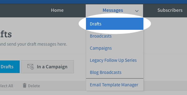 Hover over Messages tab and click Drafts