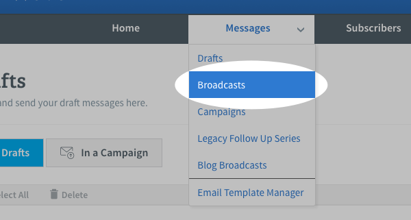 Hover over Messages tab and click on Broadcasts