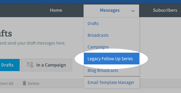 Hover over Messages tab and click on Legacy Follow Up Series