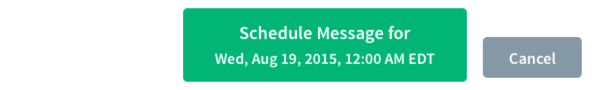 green Schedule Message For button and gray Cancel button
