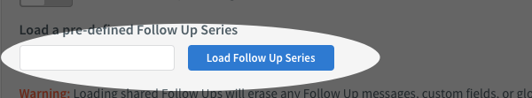 paste your follow up series and then click load follow up series button