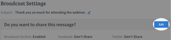schedule a broadcast then select edit near the share message section