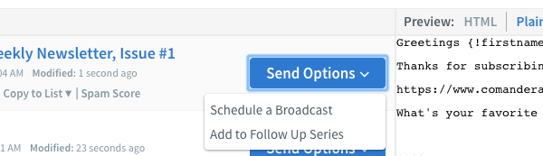 Click Send Options to schedule a broadcast or add it to a follow up series