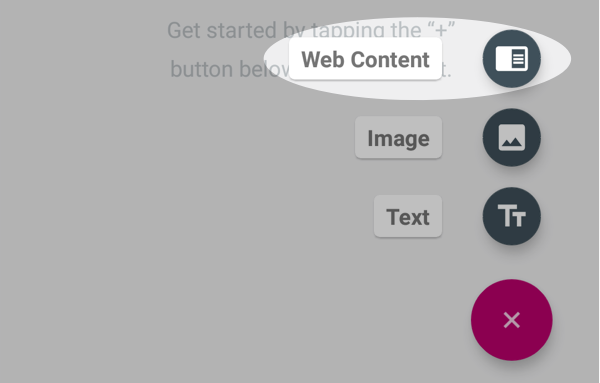 Tap the floating aciton button and the Web Content icon