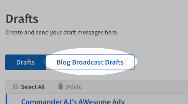 click Blog Broadcast Drafts tab at top of page
