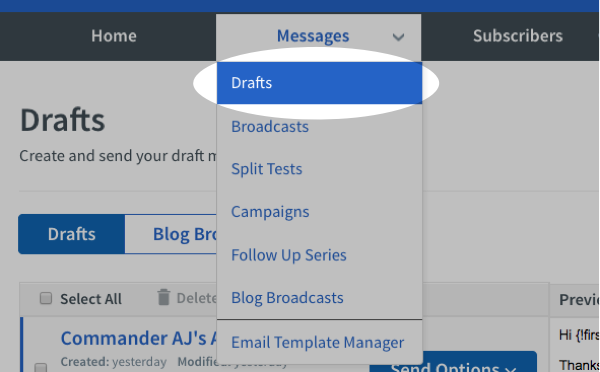 hover over Messages tab and choose Drafts