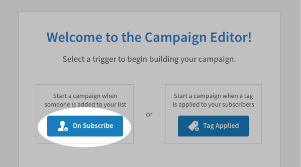 On Subscribe button within campaign trigger menu