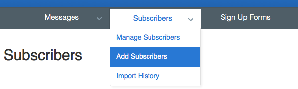 Select Add Subscribers from Subscribers
