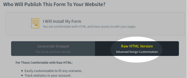 Choose to Install My Own Form and select the Raw HTML version