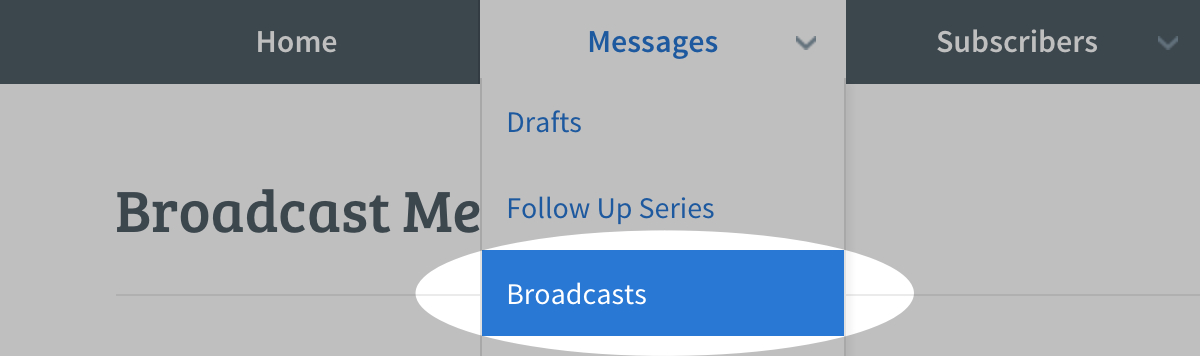Select Broadcasts from the Messages tab